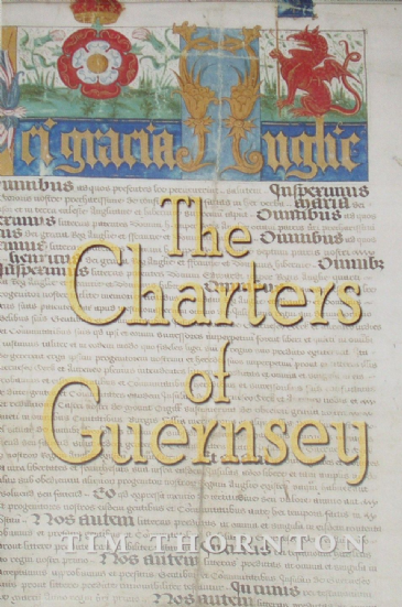 The Charters of Guernsey, by Tim Thornton